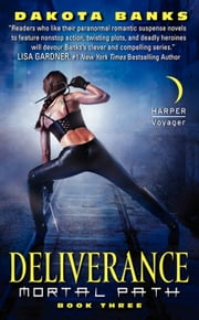 Deliverance - Mortal Path Book Three ebook by Dakota Banks