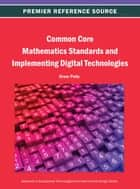 Common Core Mathematics Standards and Implementing Digital Technologies ebook by Drew Polly