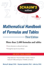 Schaum's Outline of Mathematical Handbook of Formulas and Tables, 3ed ebook by Seymour Lipschutz,John Liu,Murray Spiegel
