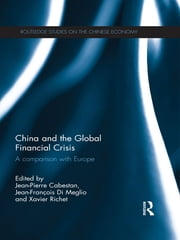 China and the Global Financial Crisis - A Comparison with Europe ebook by Jean-Pierre Cabestan,Jean-François Di Meglio,Xavier Richet
