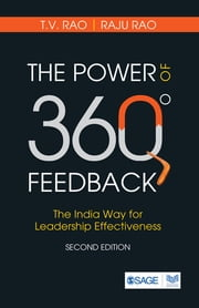 The Power of 360 Degree Feedback - The India Way for Leadership Effectiveness ebook by T V Rao,Raju Rao