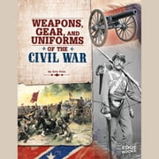 Weapons, Gear, and Uniforms of the Civil War sesli kitap by Eric Fein
