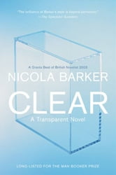 Clear - A Transparent Novel ebook by Nicola Barker