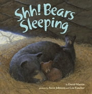 Shh! Bears Sleeping ebook by David Martin,Steve Johnson,Lou Fancher