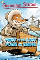 "Geronimo Stilton #18: ""First to the Last Place on Earth"" ebook by Geronimo Stilton, Ryan Jampole, Nanette Cooper-McGuinness"