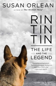 Rin Tin Tin Enhanced eBook - The Life and the Legend ebook by Susan Orlean