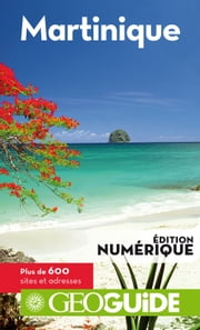 GEOguide Martinique ebook by Collectif Gallimard Loisirs