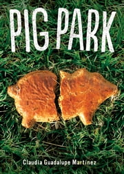 Pig Park ebook by Claudia Guadalupe Martinez