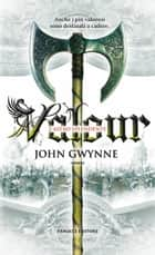 Valour - L'astro splendente eBook by John Gwynne