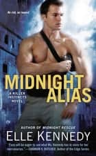 Midnight Alias - A Killer Instincts Novel ebook by Elle Kennedy