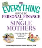 The Everything Guide To Personal Finance For Single Mothers Book ebook by Susan Reynolds,Robert Bexton