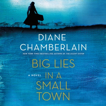 Big Lies in a Small Town - A Novel ljudbok by Diane Chamberlain