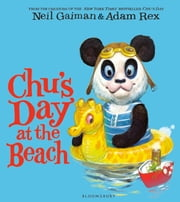 Chu's Day at the Beach ebook by Neil Gaiman,Adam Rex