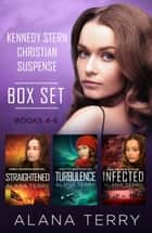 Kennedy Stern Christian Suspense Book Bundle (Books 4-6) ebook by Alana Terry