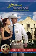 Out of Time (Mills & Boon Love Inspired) (Texas Ranger Justice, Book 6) eBook by Shirlee McCoy