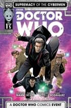 Doctor Who: Supremacy of the Cybermen #1 ebook by George Mann, Cavan Scott, Alessandro Vitti,...