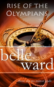 Rise of the Olympians 3 ebook by Belle Ward