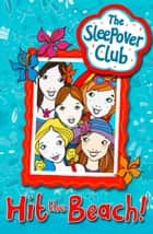 Hit the Beach! (The Sleepover Club) ebook by Harriet Castor