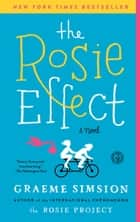 The Rosie Effect - A Novel ebook by Graeme Simsion