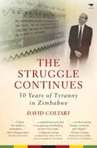 Struggle Continues ebook by David Coltart
