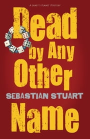 Dead by Any Other Name ebook by Sebastian Stuart