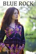 Blue Rock ebook by Jnana Hodson