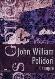 O Vampiro ebook by John William Polidori, Luiz Antonio Aguiar