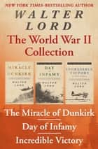 The World War II Collection ebook by Walter Lord