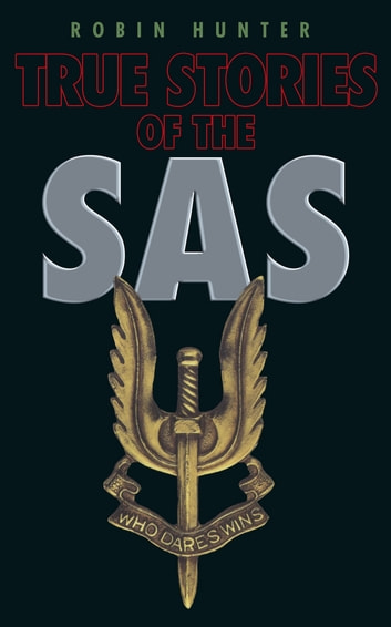 True Stories of the SAS ebook by Robin Hunter