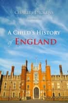 A Child's History of England eBook by Charles Dickens