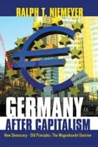 Germany after Capitalism ebook by Ralph T. Niemeyer