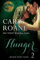 Hunger ebook by Caris Roane