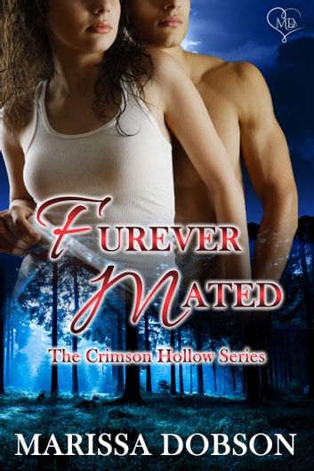 Furever Mated - The Complete Crimson Hollow Series ebook by Marissa Dobson