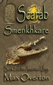 The Amarnan Kings, Book 2: Scarab – Smenkhkare ebook by Max Overton