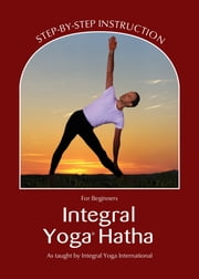 Integral Yoga Hatha for Beginners (Integral Yoga Hatha) ebook by Sri Swami Satchidananda
