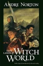 Lost Lands of Witch World ebook by