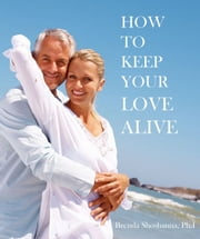 How to Keep Your Love Alive ebook by Brenda Shoshanna