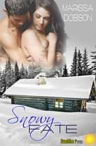 Snowy Fate ebook by Marissa Dobson