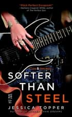 Softer Than Steel eBook by Jessica Topper