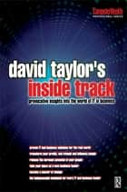 David Taylor's Inside Track: Provocative Insights into the World of IT in Business ebook by David Taylor