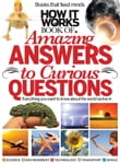 How It Works Amazing Answers to Curious Questions