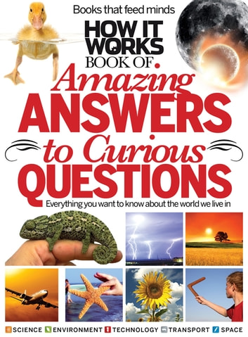 How It Works Amazing Answers to Curious Questions ebook by Imagine Publishing