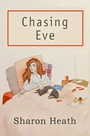 Chasing Eve ebook by Sharon Heath