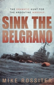 Sink the Belgrano ebook by Mike Rossiter