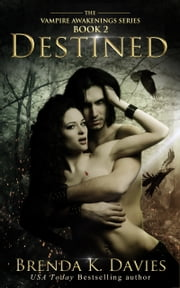Destined (Vampire Awakenings, Book 2) ebook by Brenda K. Davies