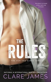 The Rules - The Fun and Games Series, #1 ebook by Clare James