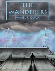 The Wanderers ebook by Daniel Quick