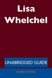 Lisa Whelchel - Unabridged Guide ebook by Karen Cynthia
