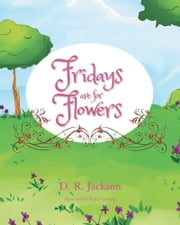Fridays Are for Flowers ebook by Denise Jackson