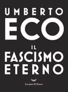 Il fascismo eterno eBook by Umberto Eco